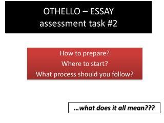 OTHELLO – ESSAY  assessment task #2
