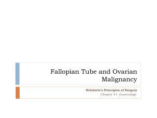 Fallopian Tube and Ovarian Malignancy