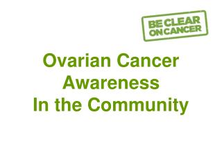 Ovarian Cancer Awareness In the Community