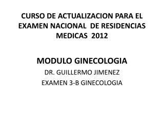 CURSO DE ACTUALIZACION PARA EL EXAMEN NACIONAL  DE RESIDENCIAS MEDICAS  2012
