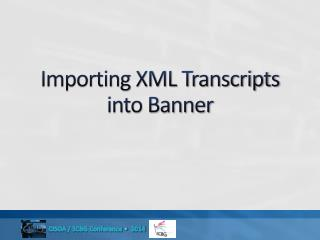 Importing XML Transcripts into Banner
