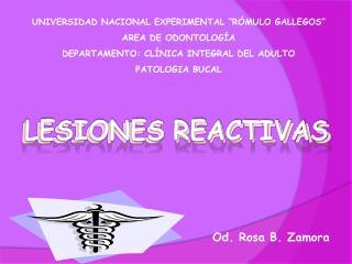 """UNIVERSIDAD NACIONAL EXPERIMENTAL """"RÓMULO GALLEGOS"""" AREA DE ODONTOLOGÍA"""