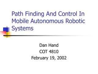Path Finding And Control In Mobile Autonomous Robotic Systems