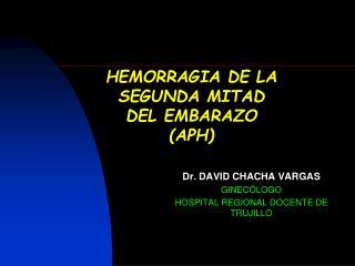 HEMORRAGIA DE LA SEGUNDA MITAD DEL  EMBARAZO (APH)