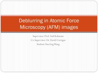Deblurring  in  Atomic Force Microscopy (AFM)  images