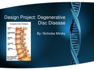 Design Project: Degenerative Disc Disease