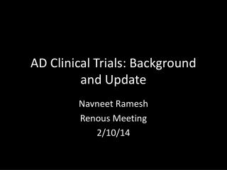 AD Clinical Trials: Background and Update