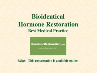 Bioidentical  Hormone Restoration Best Medical Practice