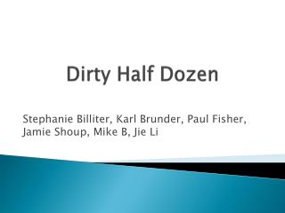 Dirty Half Dozen