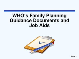 WHO�s Family Planning Guidance Documents and Job Aids