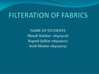 FILTERATION OF FABRICS