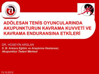 DR. HÜSEYİN ARSLAN S. B. Ankara Eğitim ve Araştırma Hastanesi,  Akupunktur  Tedavi Merkezi