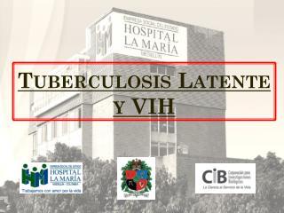 Tuberculosis Latente y VIH