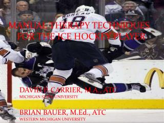 MANUAL THERAPY TECHNIQUES  FOR THE ICE HOCKEY PLAYER