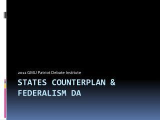States counterplan & federalism da