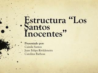"""Estructura """"Los Santos Inocentes"""""""