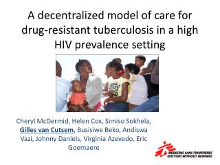 A decentralized model of care for drug-resistant tuberculosis in a high HIV prevalence setting