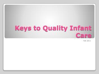 Keys to Quality Infant Care