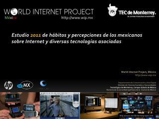 World Internet Project, México http://www.wip.mx
