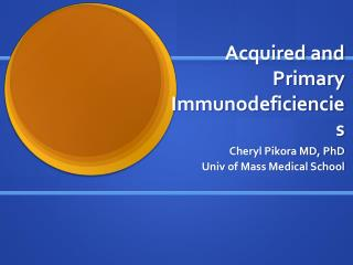 Acquired and Primary  Immunodeficiencies