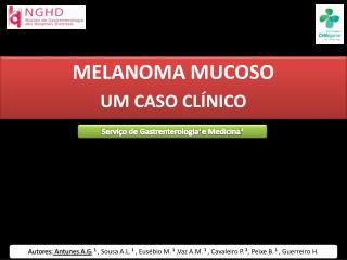 MELANOMA MUCOSO  UM  CASO CLÍNICO