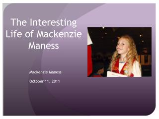 The Interesting Life of Mackenzie Maness