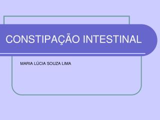 CONSTIPA��O INTESTINAL