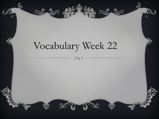 Vocabulary Week 22