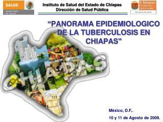 � PANORAMA EPIDEMIOLOGICO DE LA TUBERCULOSIS EN CHIAPAS