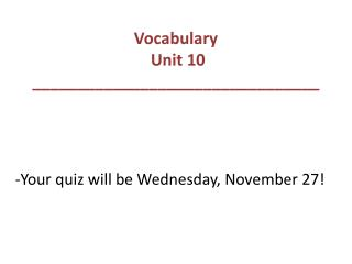 -Your quiz will be Wednesday, November 27!