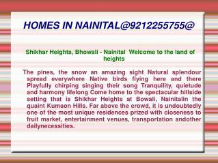 HOMES IN NAINITAL@9212255755@