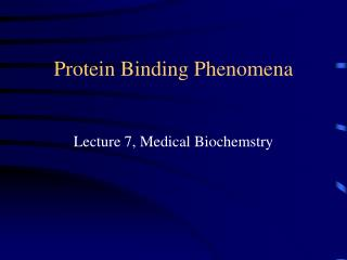 Protein Binding Phenomena