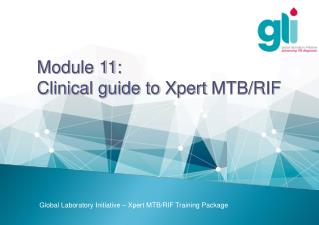 Module  11:  Clinical guide to  Xpert  MTB/RIF