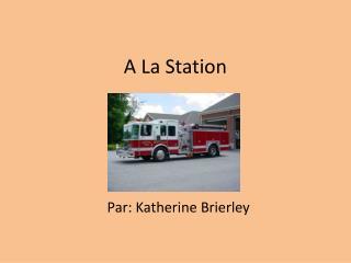 A La Station