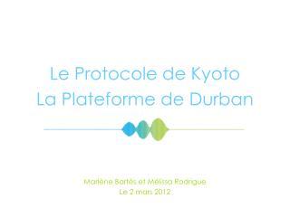 Le Protocole de Kyoto  La Plateforme de Durban