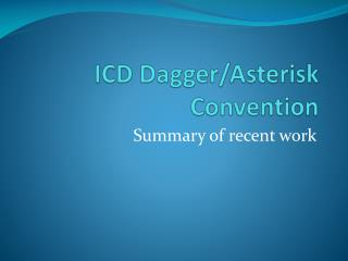 ICD Dagger/Asterisk  Convention
