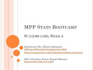 MPP Stats  Bootcamp W (12:00-1:50), Week 8