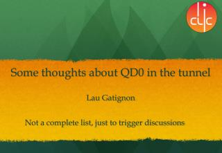 Some thoughts about QD0 in the tunnel Lau Gatignon