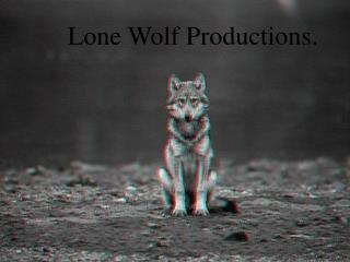 Lone Wolf Productions.
