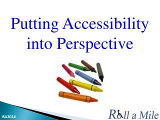 Putting Accessibility into Perspective