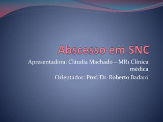 Abscesso em SNC