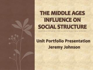 The Middle Ages influence on social  structure
