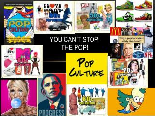 You Can't Stop  the Pop!