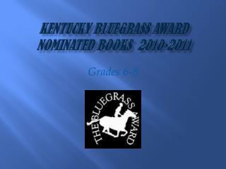 Kentucky Bluegrass Award Nominated Books  2010-2011
