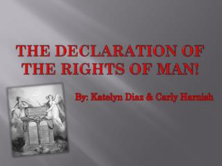 The Declaration of the Rights of Man!