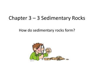 Chapter 3 – 3 Sedimentary Rocks