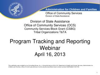 Program Tracking and Reporting Webinar April 16, 2013