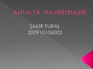 ANTALYA TRAVERTENLERİ
