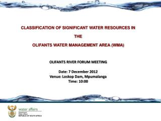 CLASSIFICATION OF SIGNIFICANT WATER RESOURCES IN THE  OLIFANTS WATER MANAGEMENT AREA (WMA)