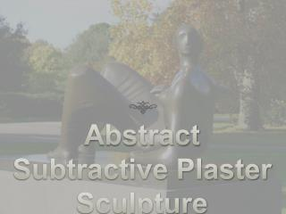 Abstract Subtractive Plaster Sculpture